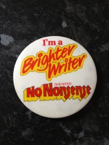 I'm a Brighter Writer - Sheaffer No Nonsense badge