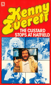 The Custard Stops at Hatfield by Kenny Everett